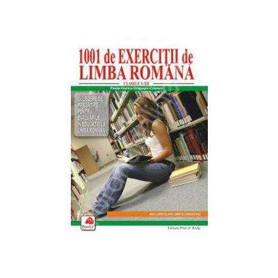 1001 de Exercitii de limba romana. Culegere de pregatire pentru evaluarile in educatie la limba romana pentru clasele V-XII