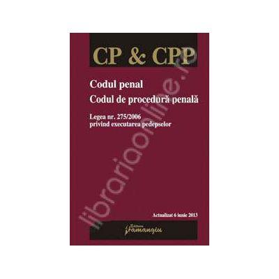 Codul penal. Codul de procedura penala. Actualizata 6 iunie 2013