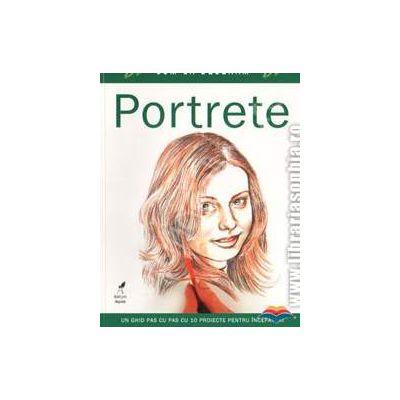 Cum sa desenam portrete. Un ghid pas cu pas cu 10 proiecte pentru incepatori