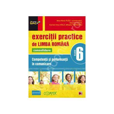 Exercitii practice de Limba Romana, pentru clasa a VI-a. Consolidare. Competenta si performanta in comunicare