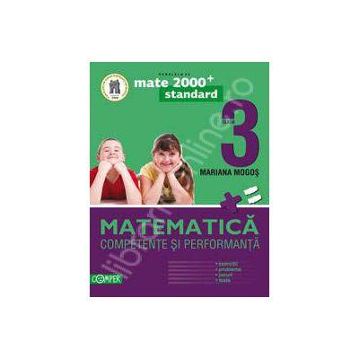 Matematica. Competente si performante, pentru clasa a III-a. Standard (Colectia, mate 2000+)