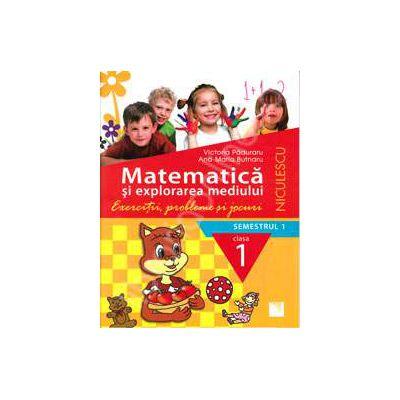 Matematica si explorarea mediului. Exercitii, probleme si jocuri, clasa I (Semestrul 1)