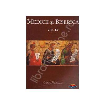 Medicii si biserica. Vol. IX