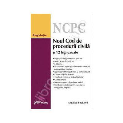 Noul Cod de procedura civila si 12 legi uzuale - actualizat 8 mai 2013