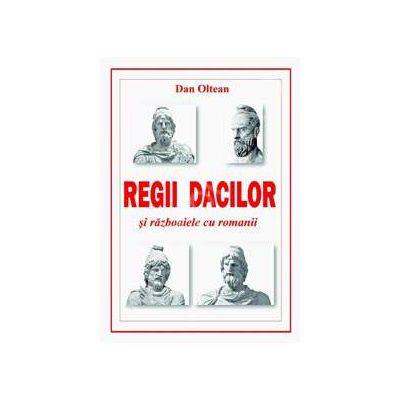 Regii dacilor si razboaiele cu romanii (Dan Oltean). Razboaielor dintre daci si romani din anii 101-102 si 105-106