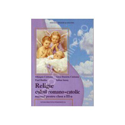 Religie cultul romano-catolic, manual pentru clasa a III-a