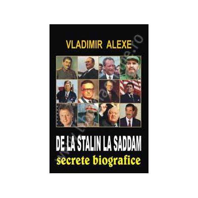 De la Stalin la Saddam. Secrete biografice
