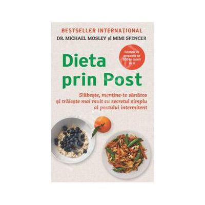 Dieta prin Post. Slabeste, mentine-te sanatos si traieste mai mult cu secretul simplu al postului intermitent