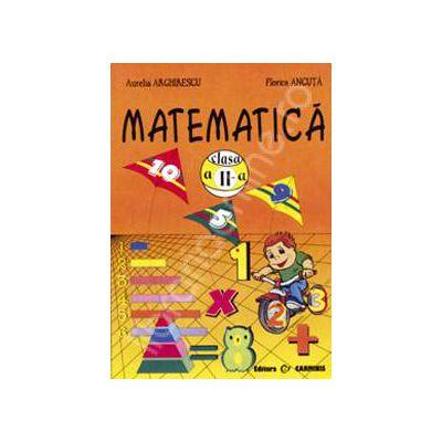 Matematica. Clasa a II-a (Aurelia Arghirescu)
