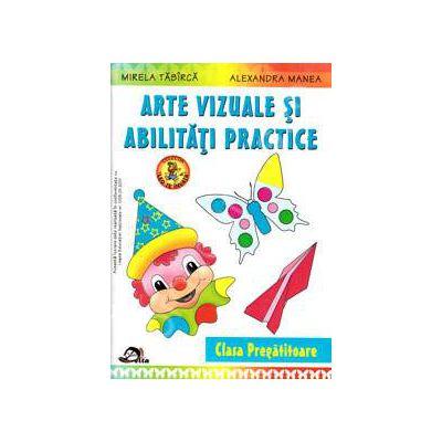 Arte vizuale si abilitati practice, clasa pregatitoare - Mirela Tabarca