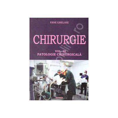 Chirurgie - Volumul III. Patologie Chirurgicala