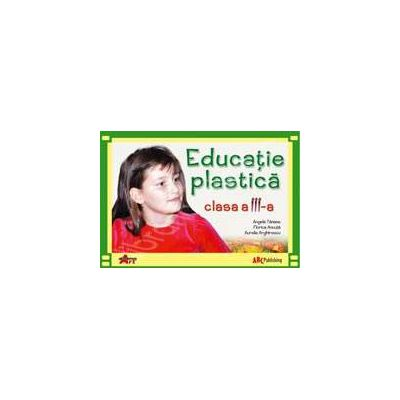 Educatie plastica manual pentru clasa a III-a (Angela Tanase)