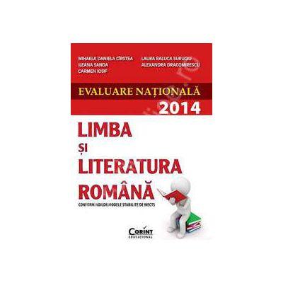 Evaluare nationala 2014. Limba si literatura romana (Conform noilor modele stabilite de MECTS)