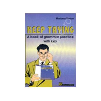 Keep Trying. A Book of Grammar Practice with Key
