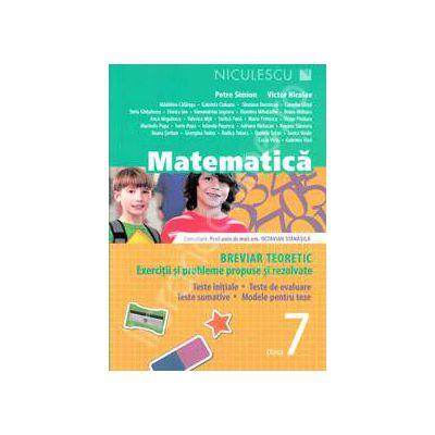 Matematica. Breviar teoretic cu exercitii si probleme rezolvate, pentru clasa a VII-a (Editia a 3-a)