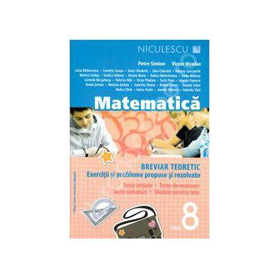 Matematica. Breviar teoretic cu exercitii si probleme rezolvate, pentru clasa a VIII-a (Editia a 3-a)