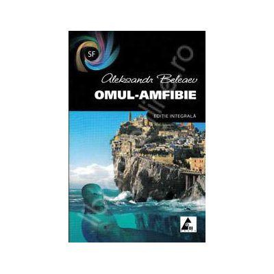 Omul-Amfibie. Editie integrala