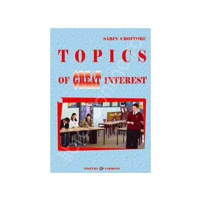 Topics of Great Interest