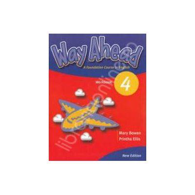Way Ahead 4 Workbook. Caiet de limba engleza pentru clasa a VI-a