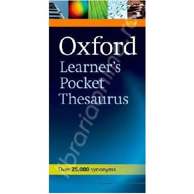 Oxford Learners Pocket Thesaurus : Over 25000 synonyms