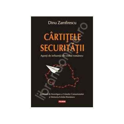 Cirtitele Securitatii. Agenti de influenta din exilul romanesc