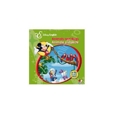 Animals and Bugs. Animale si insecte. My First Words in English (DISNEY)
