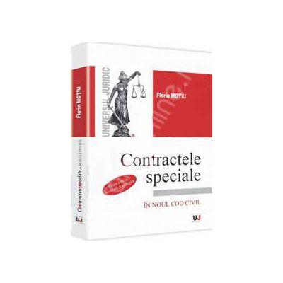 Contractele speciale in noul Cod civil. Editia a IV-a, revazuta si adaugita (Florin Motiu)