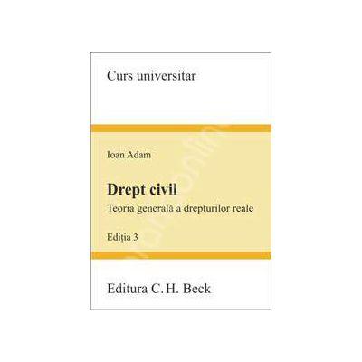 Drept civil. Teoria generala a drepturilor reale. Editia 3