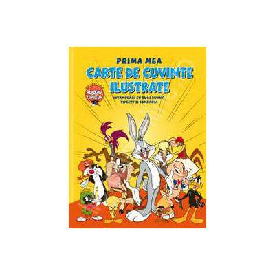 Prima mea carte de cuvinte ilustrate. Intamplari cu Bugs Bunny, Tweety si Compania