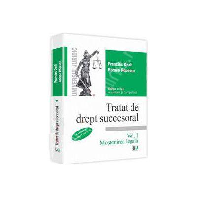 Tratat de drept succesoral. Mostenirea legala - Volumul I (Editia a III-a)
