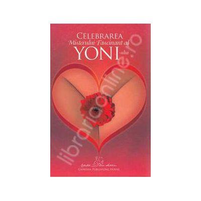 Celebrarea misterului fascinant al Yoni-ului. Contine CD