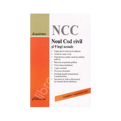 Noul Cod civil si 9 legi uzuale . Actualizat 1 septembrie 2013