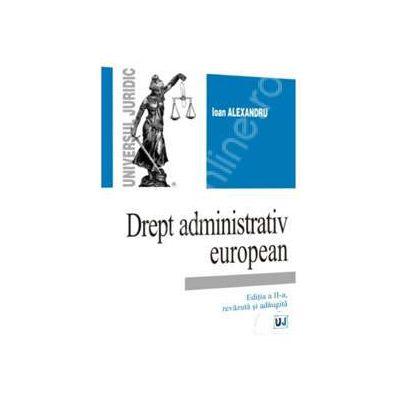 Drept administrativ european. Editia a II-a, revazuta si adaugita