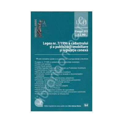 Legea nr. 7/1996 a cadastrului si a publicitatii imobiliare si legislatie conexa - Editie Standard Legislatie consolidata: 20 august 2013