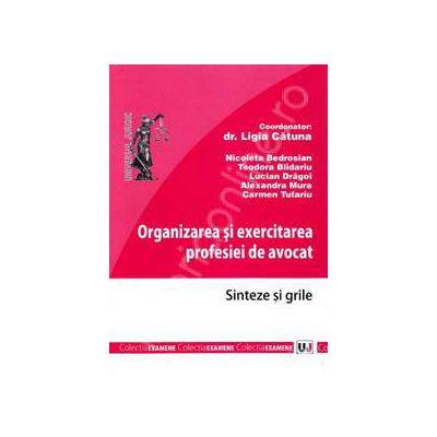 Organizarea si exercitarea profesiei de avocat - Sinteze si grile