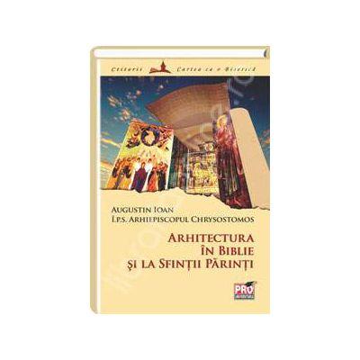 Arhitectura in Biblie si la Sfintii Parinti