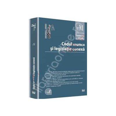 Codul muncii si legislatie conexa (Editie Standard)