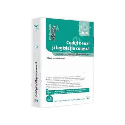 Codul penal si legislatie conexa - Editie Premium (Cuprinde dispozitiile Codului penal, actualizate pana la data de 15 octombrie 2013)