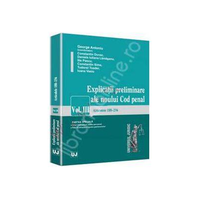 Explicatii preliminare ale noului Cod penal. Volumul III - Partea speciala - art. 188-256
