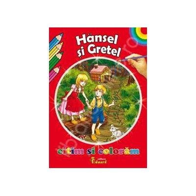 Hansel si Gretel. Citim si coloram
