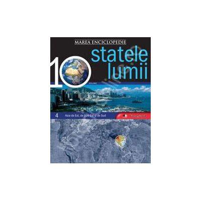 Marea enciclopedie Statele lumii volumul 4 - Asia de Est, de Sud-Est si de Sud