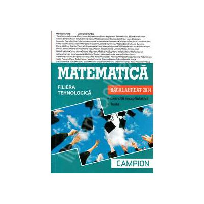 Matematica bacalaureat 2014, Filiera tehnologica - Exercitii recapitulative. Teste (Verde)