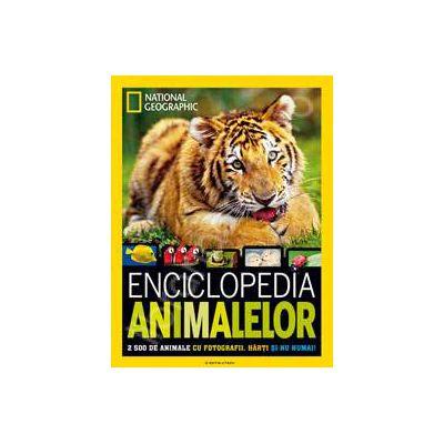 National Geographic. Enciclopedia animalelor (2500 de animale cu fotografii, harti si nu numai!)