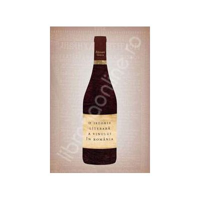 O istorie literara a vinului in Romania