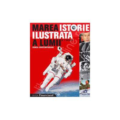 Marea istorie ilustrata a lumii volumul 7 - Lumea contemporana