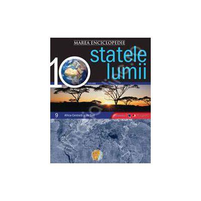 Marea enciclopedie Statele lumii volumul 9 - Africa Centrala si Africa de Sud