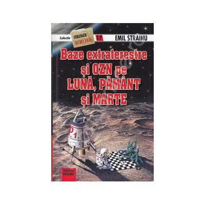 Baze extraterestre si OZN pe luna, pamant si marte