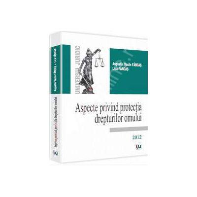 Aspecte privind protectia drepturilor omului 2012