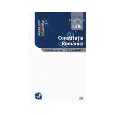 Constitutia Romaniei - Editie Premium Legislatie consolidata. Actualizat 10 octombrie 2013
