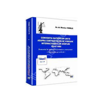 Conventia natiunilor unite asupra contractelor de vanzare internationala de marfuri. Vol. 1, art. 1-29